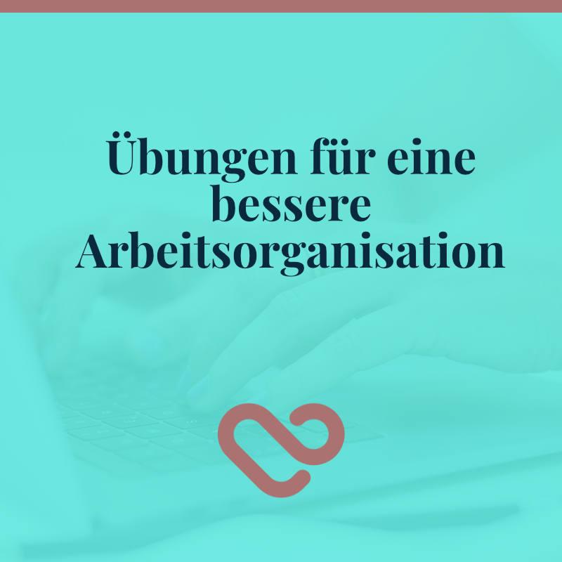 11 - Arbeitsorganisation Aufgaben, Regeln, Zeitmanagement Methoden, Überforderung im Job6